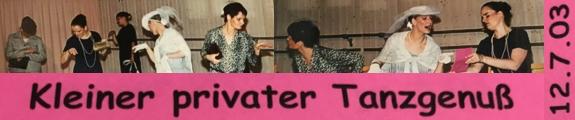 Kleiner privater Tanzgenuss (12.07.2003)