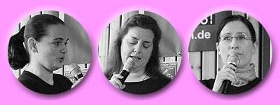 jeweils am Mikrofon: Tina, Susanne, Daniela