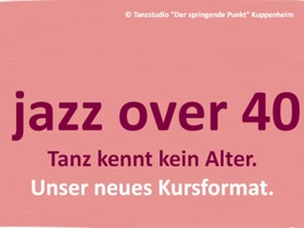 Flyer - jazz over 40 - Tanz kennt kein Alter